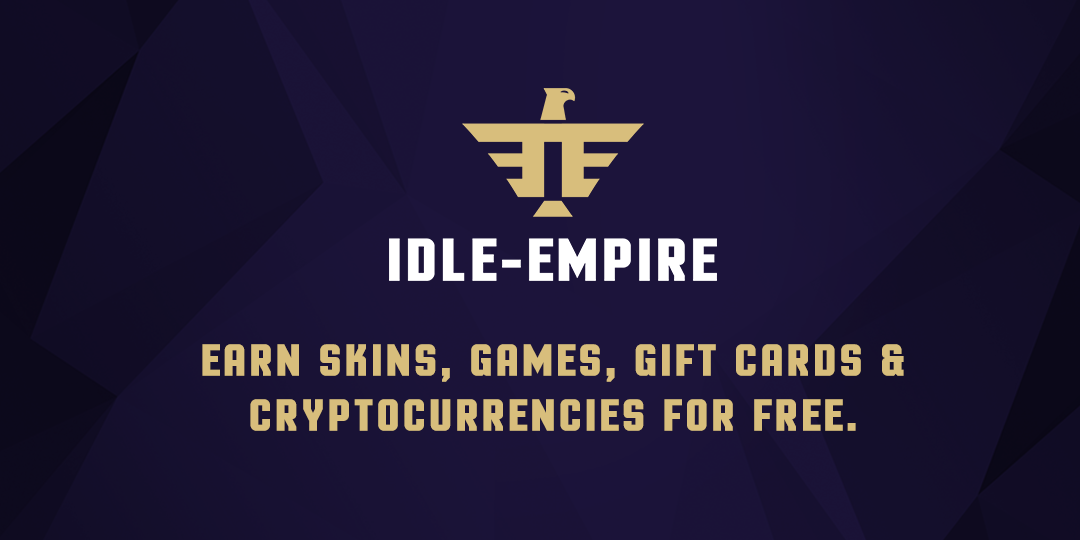 Earn Free Skins, Games, Gift Cards & Cryptocurrencies - Idle-Empire