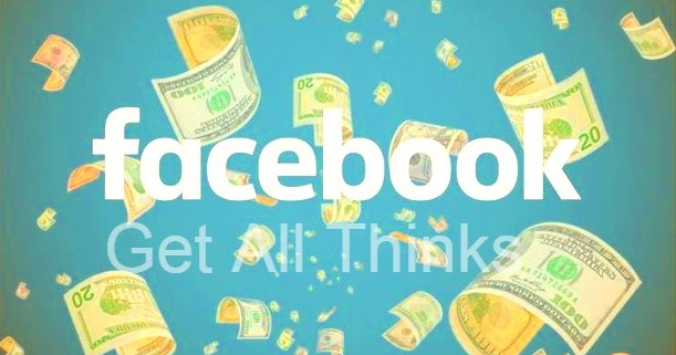 Get All Thinks : How is it Possible to Earn From Facebook The Right Way?